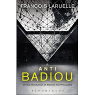 Anti-Badiou: The Introduction of Maoism into Philosophy (BOK)