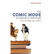 The Comic Mode in English Literature: From the Middle Ages to Today (BOK)