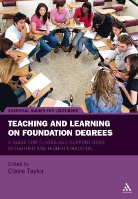 Teaching and Learning on Foundation Degrees: A Guide for Tutors and Support Staff in Further and Hig (BOK)