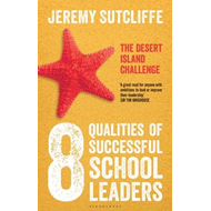 The 8 Qualities of Successful School Leaders: The Desert Island Challenge (BOK)