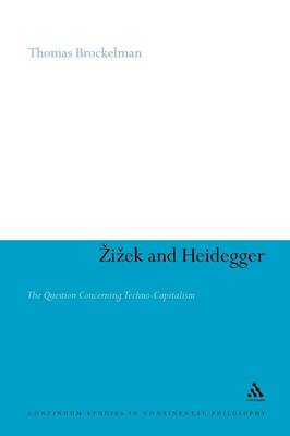 Zizek and Heidegger: The Question Concerning Techno-Capitalism (BOK)