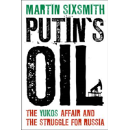 Putin's Oil: The Yukos Affair and the Struggle for Russia (BOK)