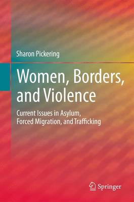 Women, Borders, and Violence: Current Issues in Asylum, Forced Migration, and Trafficking (BOK)