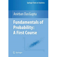 Fundamentals of Probability: A First Course (BOK)