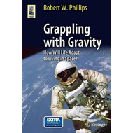 Grappling with Gravity: How Will Life Adapt to Living in Space? (BOK)