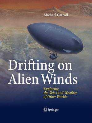 Drifting on Alien Winds: Exploring the Skies and Weather of Other Worlds (BOK)