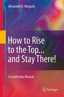How to Rise to the Top...and Stay There! (BOK)