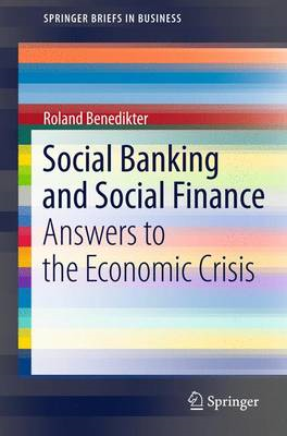 Social Banking and Social Finance: Answers to the Economic Crisis (BOK)