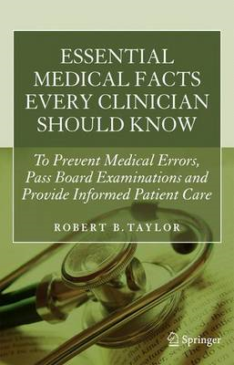 Essential Medical Facts Every Clinician Should Know: To Prevent Medical Errors, Pass Board Examinati (BOK)