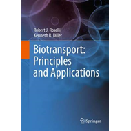 Biotransport: Principles and Applications (BOK)
