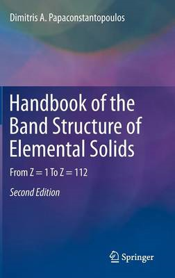 Handbook of the Band Structure of Elemental Solids (BOK)