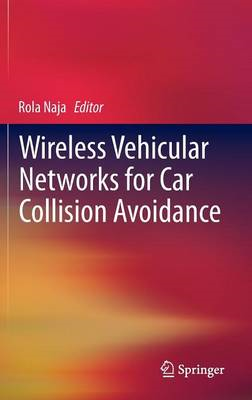 Wireless Vehicular Networks for Car Collision Avoidance (BOK)