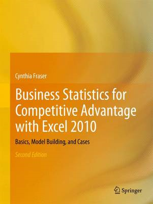 Business Statistics for Competitive Advantage with Excel 2010 (BOK)