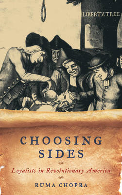 Choosing Sides: Loyalists in Revolutionary America (BOK)