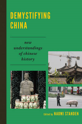 Demystifying China: New Understandings of Chinese History (BOK)