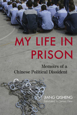 My Life in Prison: Memoirs of a Chinese Political Dissident (BOK)