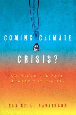 Coming Climate Crisis?: Consider the Past, Beware the Big Fix (BOK)