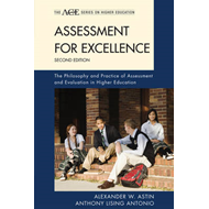 Assessment for Excellence: The Philosophy and Practice of Assessment and Evaluation in Higher Educat (BOK)