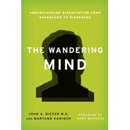 The Wandering Mind: Understanding Dissociation from Daydreams to Disorders (BOK)
