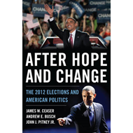 After Hope and Change: The 2012 Elections and American Politics (BOK)