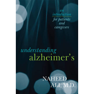 Understanding Alzheimer's: An Introduction for Patients and Caregivers (BOK)