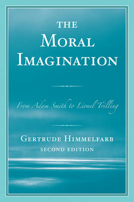 The Moral Imagination: From Adam Smith to Lionel Trilling (BOK)