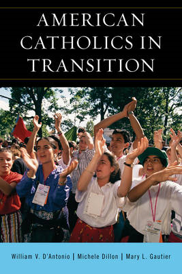 American Catholics in Transition: Persisting and Changing (BOK)