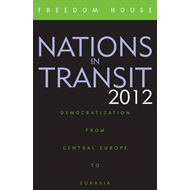 Nations in Transit 2012: Democratization from Central Europe to Eurasia (BOK)