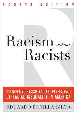 Racism without Racists: Color-blind Racism and the Persistence of Racial Inequality in America (BOK)