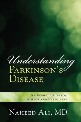 Understanding Parkinson's Disease: An Introduction for Patients and Caregivers (BOK)