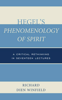 Hegel's Phenomenology of Spirit: A Critical Rethinking in Seventeen Lectures (BOK)