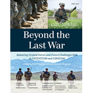 Beyond the Last War: Balancing Ground Forces and Future Challenges Risk in USCENTCOM and USPACOM (BOK)