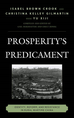 Prosperity's Predicament: Identity, Reform, and Resistance in Rural Wartime China (BOK)