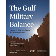 The Gulf Military Balance: The Missile and Nuclear Dimensions: Volume 2 (BOK)