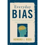 Everyday Bias: Identifying and Navigating Unconscious Judgments in Our Daily Lives (BOK)