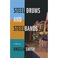 Steel Drums and Steelbands: A History (BOK)