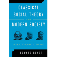 Classical Social Theory and Modern Society (BOK)