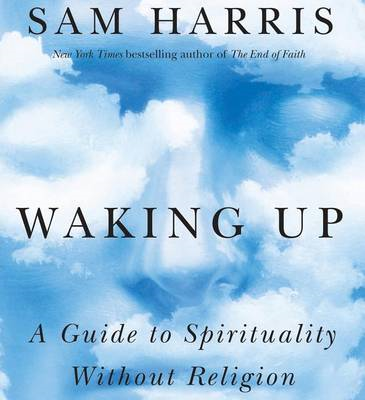 Waking Up: A Guide to Spirituality Without Religion (BOK)
