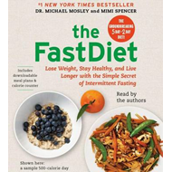 The Fastdiet: Lose Weight, Stay Healthy, and Live Longer with the Simple Secret of Intermittent Fast (BOK)