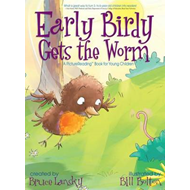 Early Birdy Gets the Worm: A Picturereading Book for Young Children (BOK)