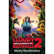 Cloudy with a Chance of Meatballs 2 Movie Novelization (BOK)