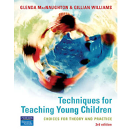 Techniques for Teaching Young Children: Choices for Theory and Practice (BOK)