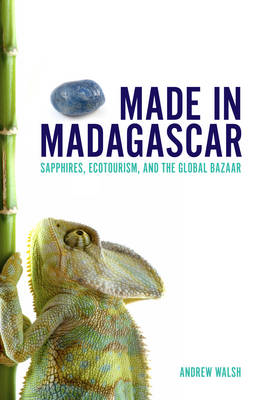 Made in Madagascar: Sapphires, Ecotourism, and the Global Bazaar (BOK)