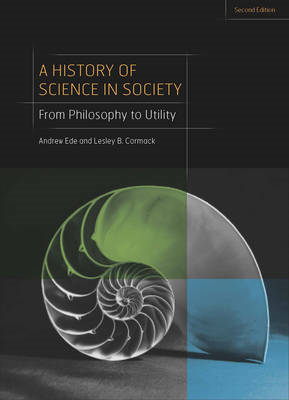 A History of Science in Society: From Philosophy to Utility (BOK)