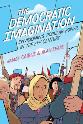The Democratic Imagination: Envisioning Popular Power in the Twenty-first Century (BOK)