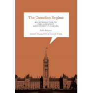 The Canadian Regime: An Introduction to Parliamentary Government in Canada (BOK)