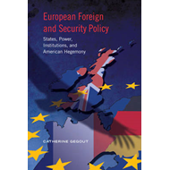 European Foreign and Security Policy: States, Power, Institutions, and American Hegemony (BOK)