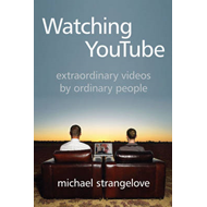 Watching YouTube: Extraordinary Videos by Ordinary People (BOK)