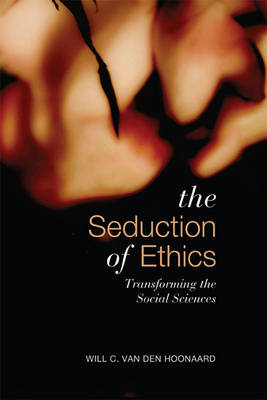 Seduction of Ethics: Transforming the Social Sciences (BOK)