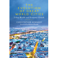 The Evolution of Great World Cities: Urban Wealth and Economic Growth (BOK)